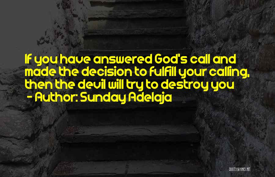 Decision You Made Quotes By Sunday Adelaja