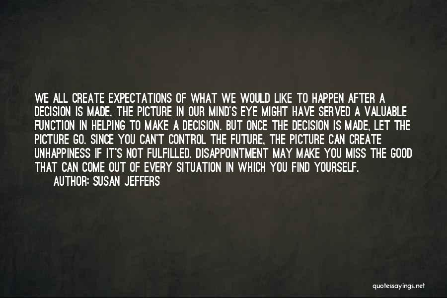 Decision You Made Quotes By Susan Jeffers