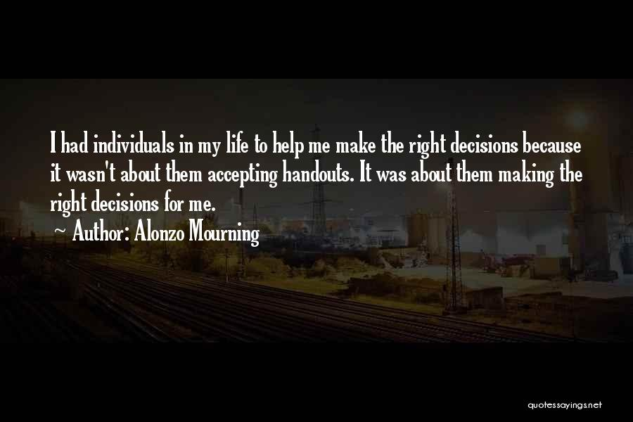 Decisions In Life Quotes By Alonzo Mourning