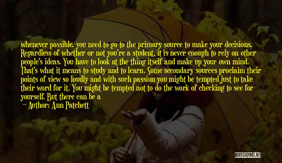 Decisions In Life Quotes By Ann Patchett