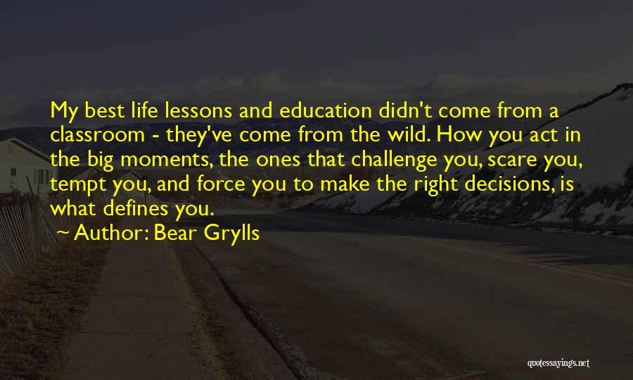 Decisions In Life Quotes By Bear Grylls