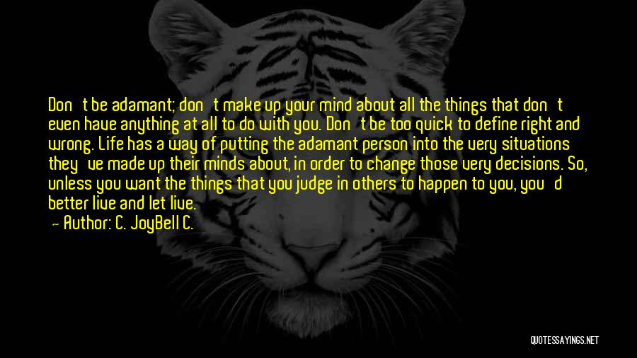 Decisions In Life Quotes By C. JoyBell C.