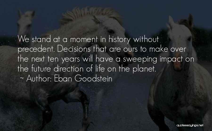 Decisions In Life Quotes By Eban Goodstein