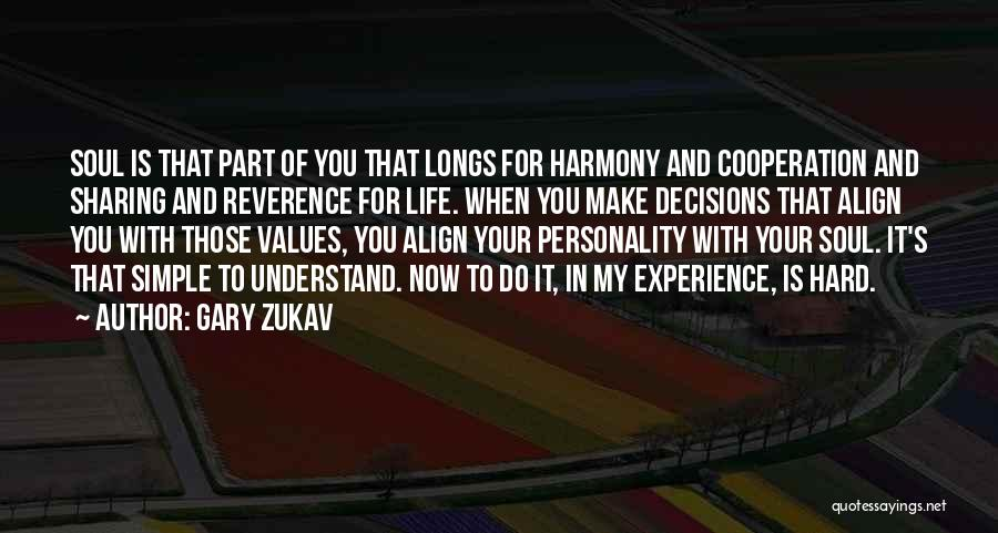 Decisions In Life Quotes By Gary Zukav