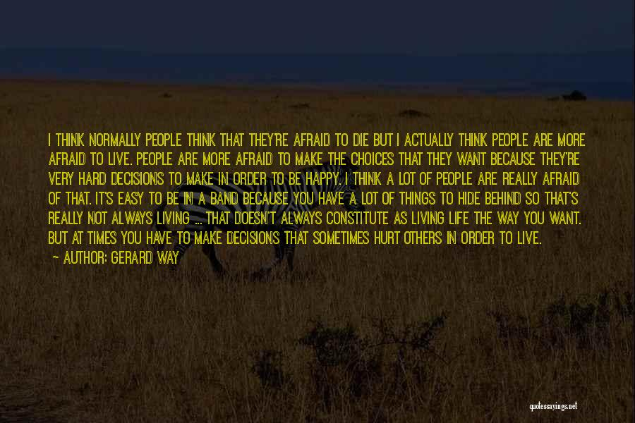 Decisions In Life Quotes By Gerard Way
