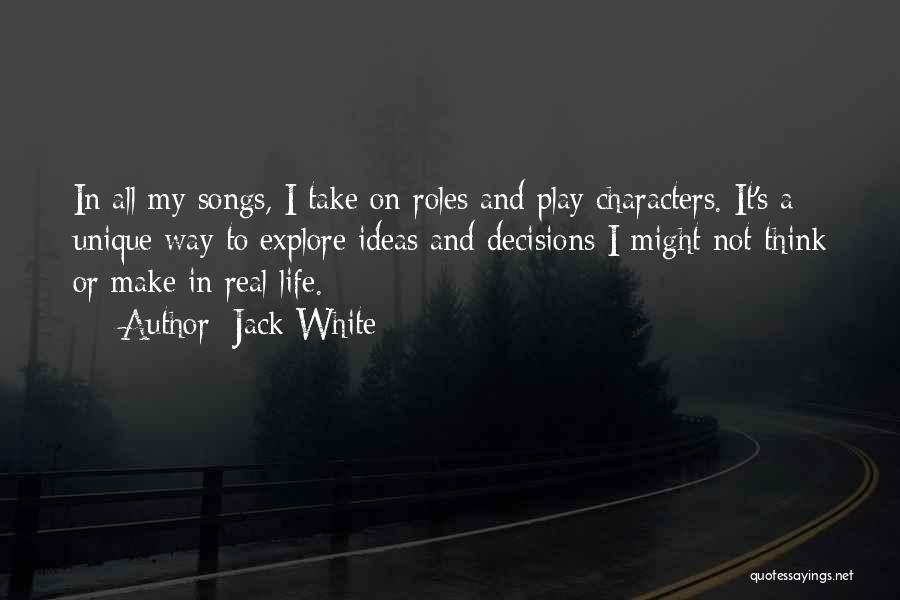 Decisions In Life Quotes By Jack White