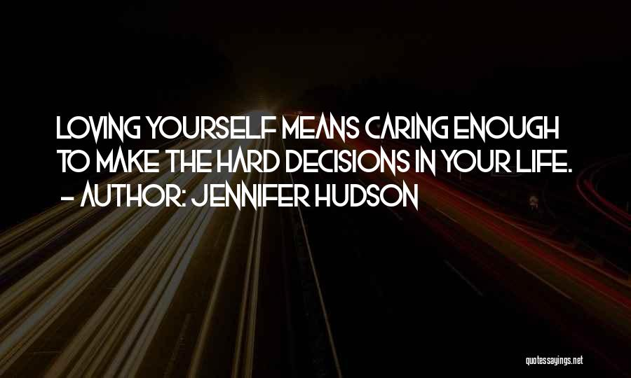 Decisions In Life Quotes By Jennifer Hudson