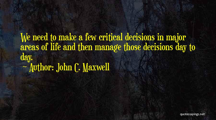 Decisions In Life Quotes By John C. Maxwell