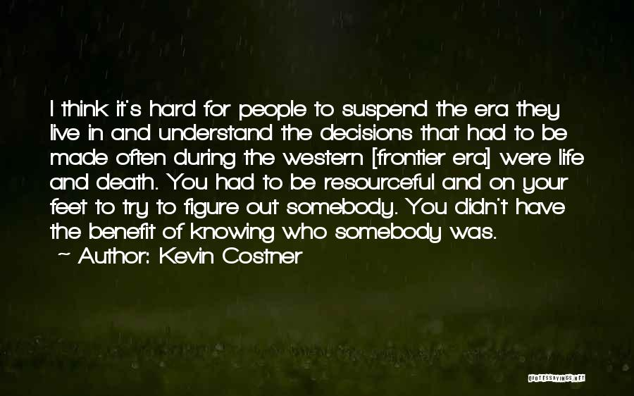 Decisions In Life Quotes By Kevin Costner