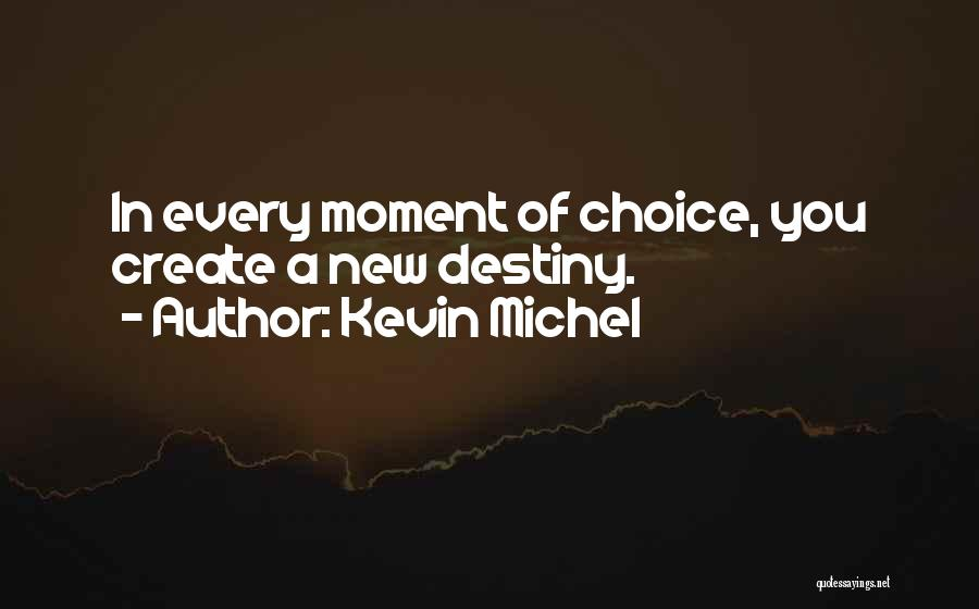 Decisions In Life Quotes By Kevin Michel