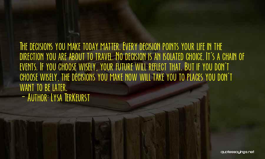 Decisions In Life Quotes By Lysa TerKeurst