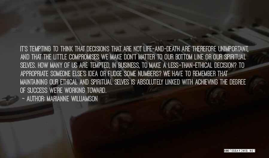 Decisions In Life Quotes By Marianne Williamson