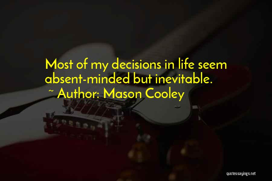 Decisions In Life Quotes By Mason Cooley