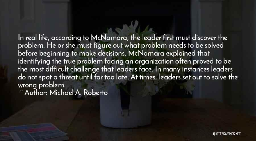 Decisions In Life Quotes By Michael A. Roberto