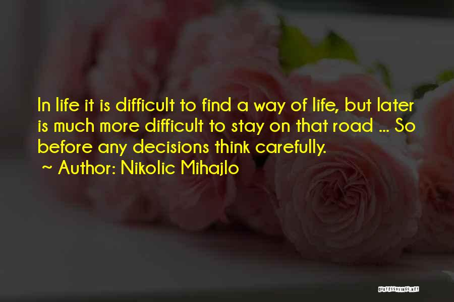 Decisions In Life Quotes By Nikolic Mihajlo