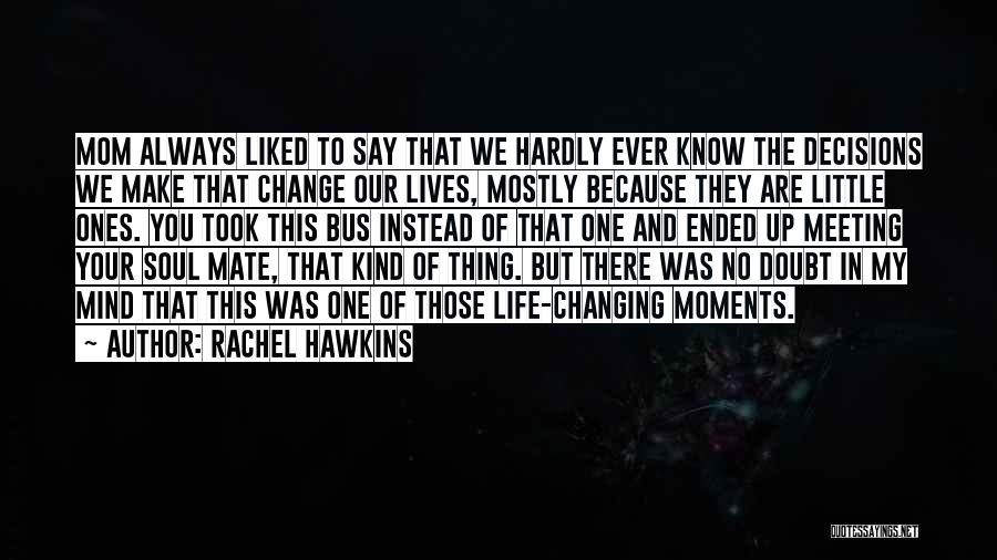 Decisions In Life Quotes By Rachel Hawkins