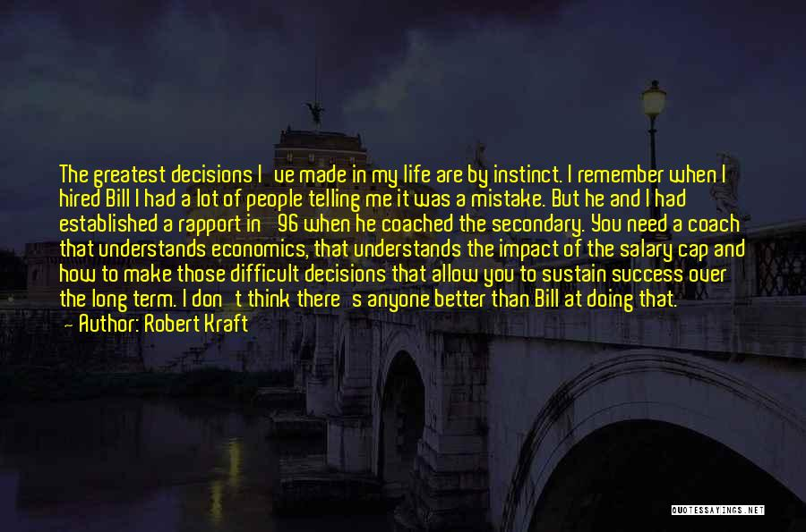 Decisions In Life Quotes By Robert Kraft