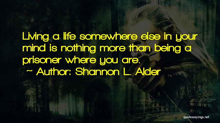 Decisions In Life Quotes By Shannon L. Alder