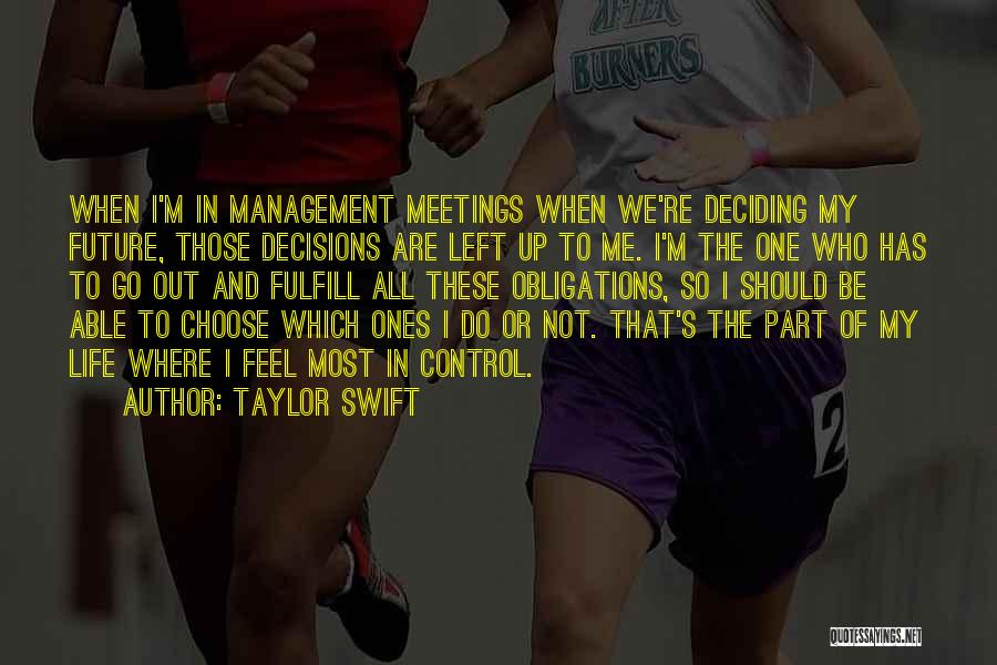 Decisions In Life Quotes By Taylor Swift