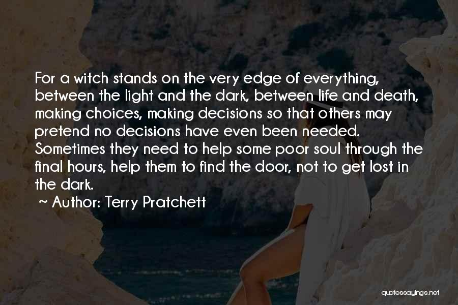 Decisions In Life Quotes By Terry Pratchett