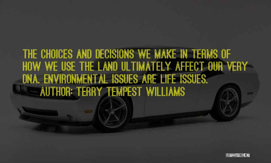 Decisions In Life Quotes By Terry Tempest Williams
