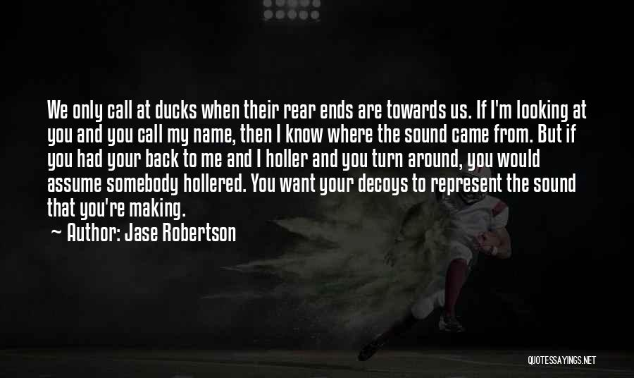 Decoys Quotes By Jase Robertson