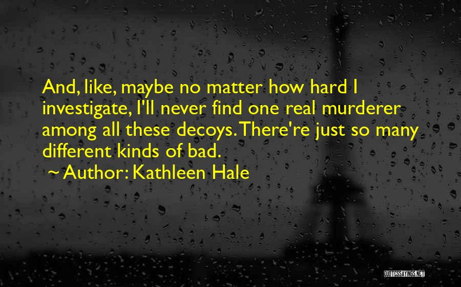 Decoys Quotes By Kathleen Hale