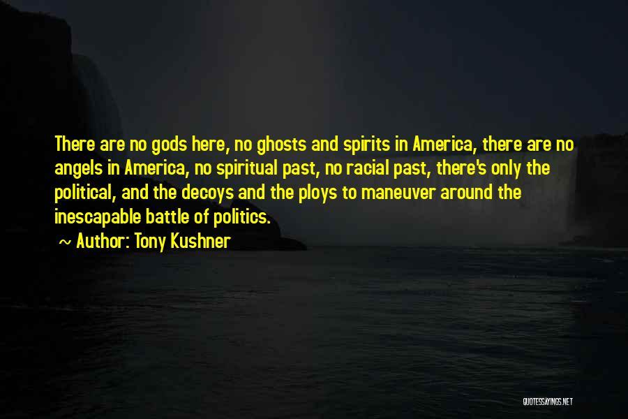Decoys Quotes By Tony Kushner
