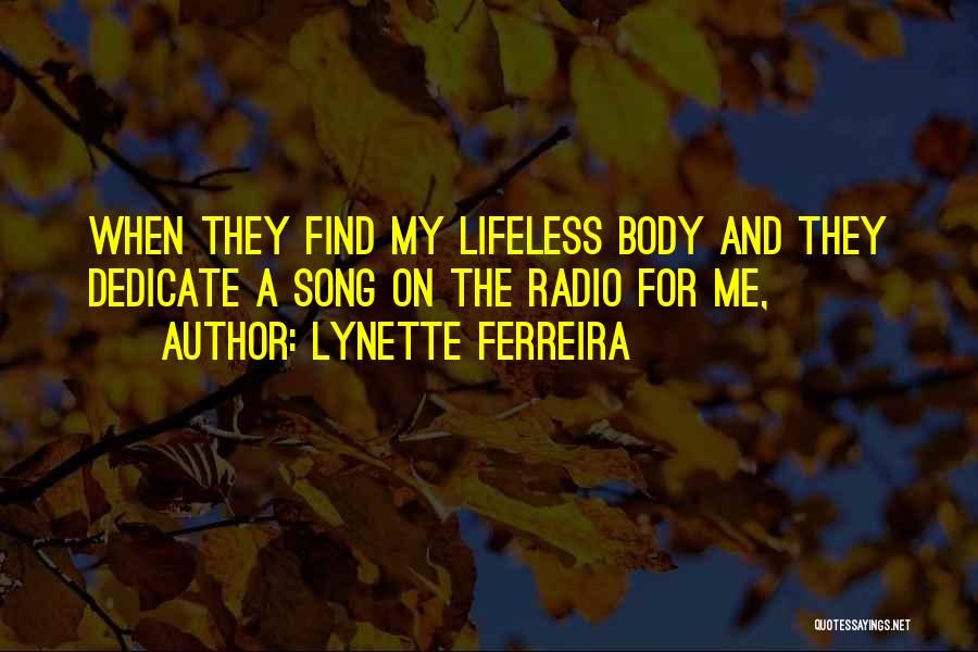 Dedicate Song Quotes By Lynette Ferreira