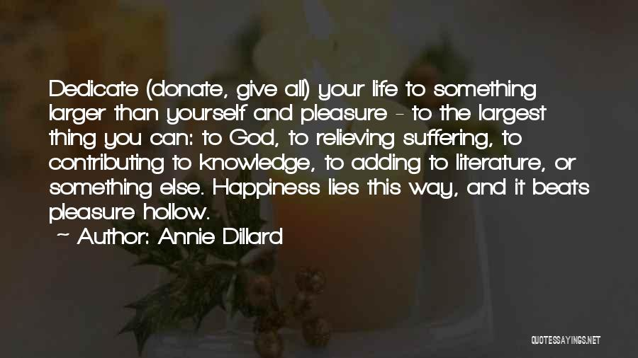 Dedicate Yourself Quotes By Annie Dillard