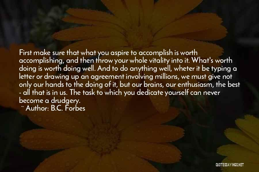 Dedicate Yourself Quotes By B.C. Forbes