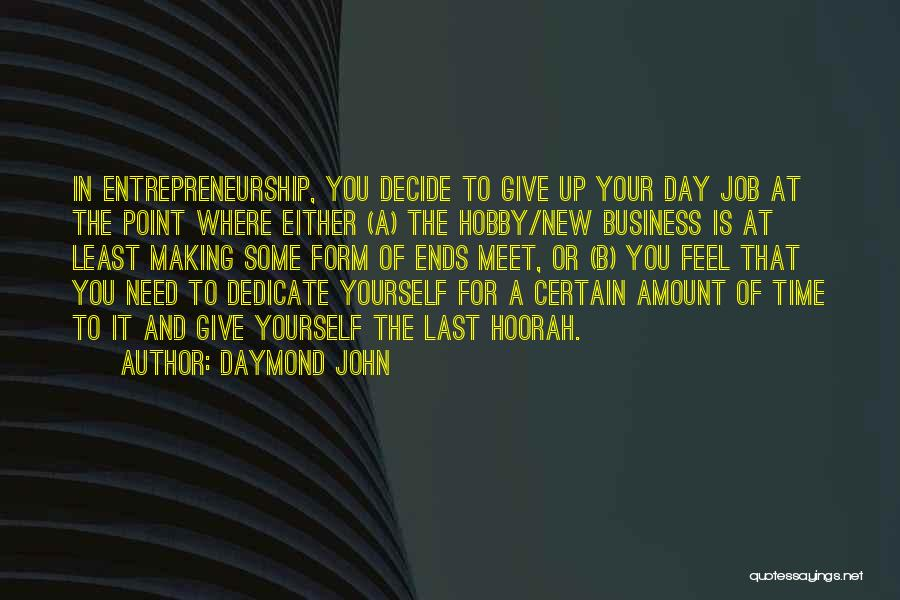 Dedicate Yourself Quotes By Daymond John