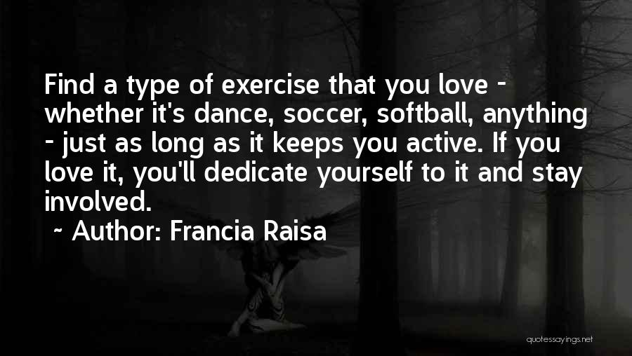 Dedicate Yourself Quotes By Francia Raisa