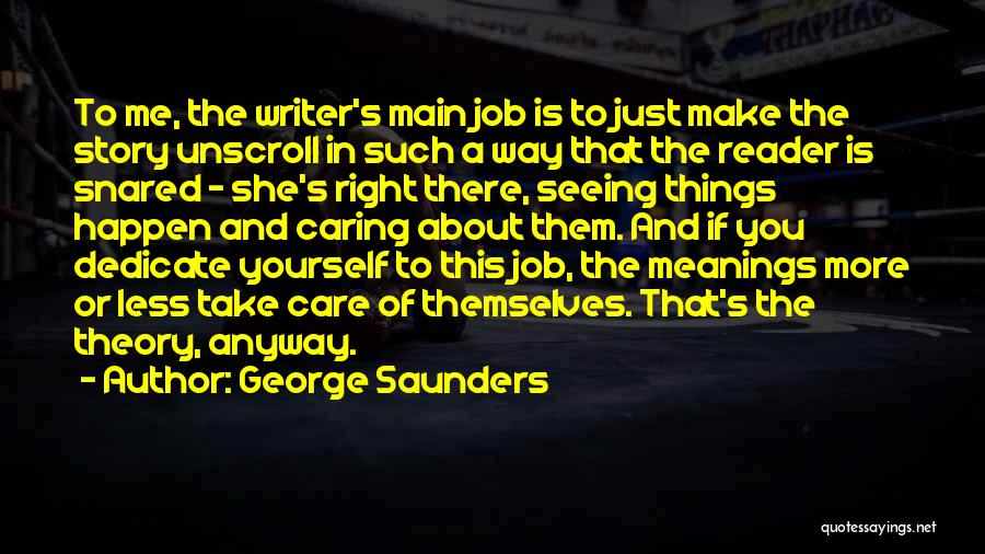 Dedicate Yourself Quotes By George Saunders