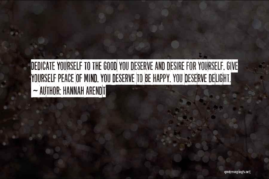 Dedicate Yourself Quotes By Hannah Arendt