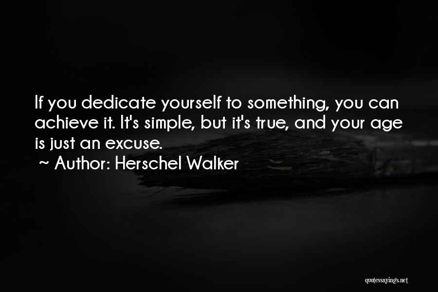 Dedicate Yourself Quotes By Herschel Walker