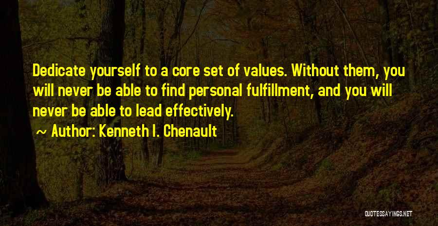 Dedicate Yourself Quotes By Kenneth I. Chenault