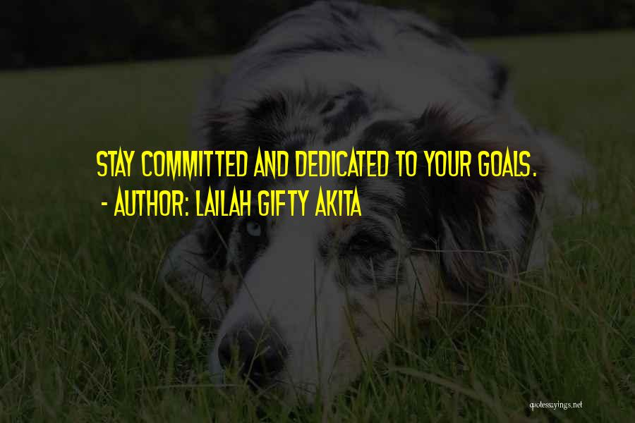 Dedicate Yourself Quotes By Lailah Gifty Akita
