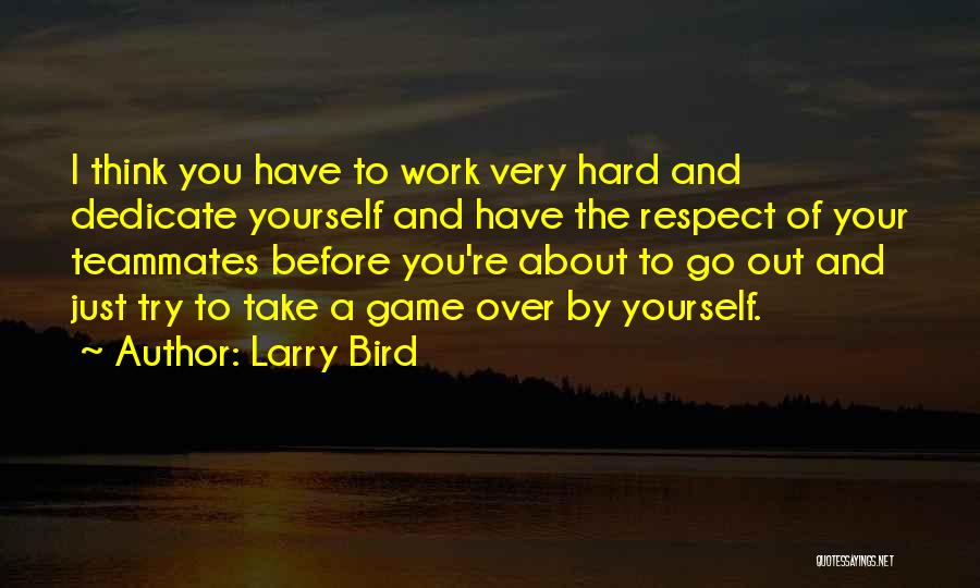 Dedicate Yourself Quotes By Larry Bird