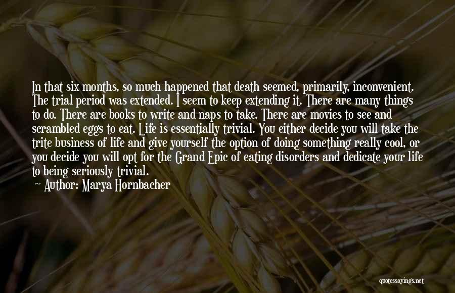 Dedicate Yourself Quotes By Marya Hornbacher