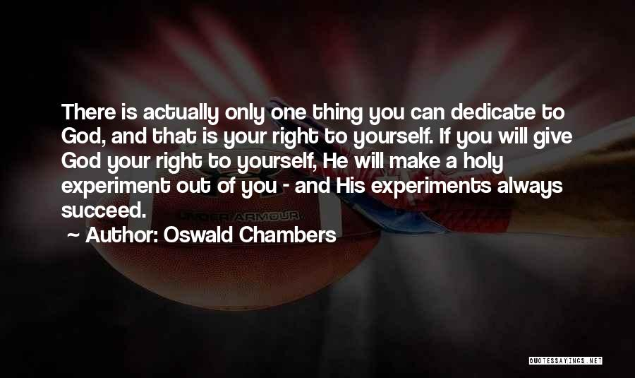Dedicate Yourself Quotes By Oswald Chambers