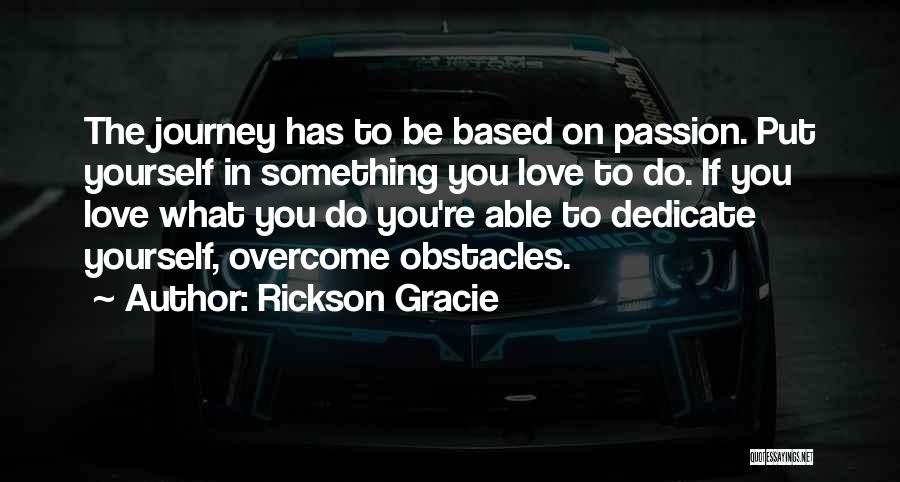 Dedicate Yourself Quotes By Rickson Gracie