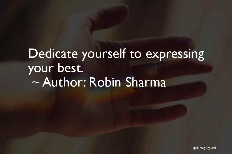 Dedicate Yourself Quotes By Robin Sharma