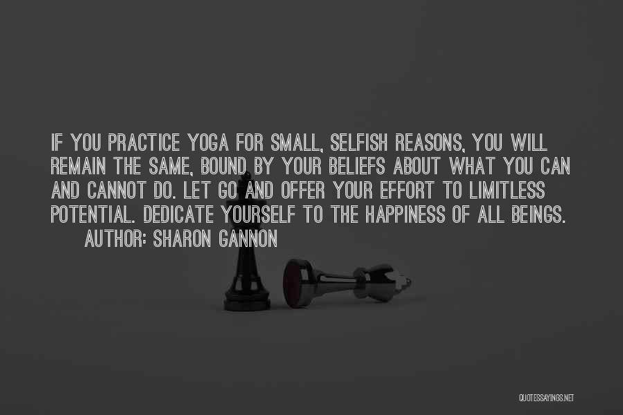 Dedicate Yourself Quotes By Sharon Gannon
