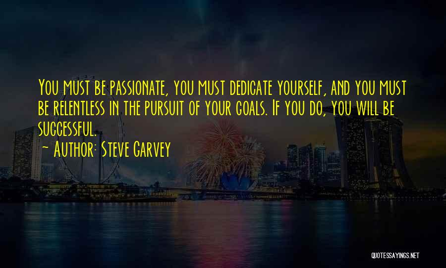 Dedicate Yourself Quotes By Steve Garvey