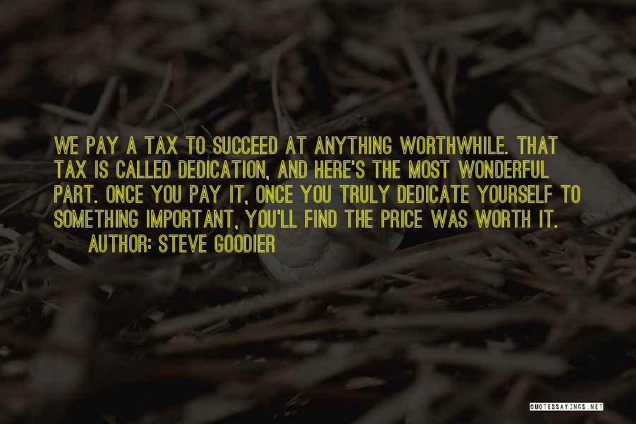 Dedicate Yourself Quotes By Steve Goodier