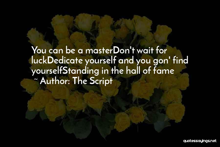 Dedicate Yourself Quotes By The Script
