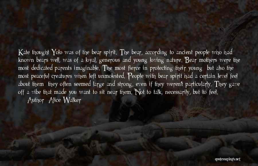 Dedicated Mothers Quotes By Alice Walker