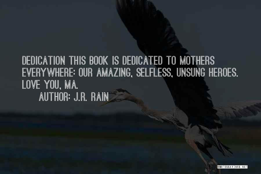 Dedicated Mothers Quotes By J.R. Rain