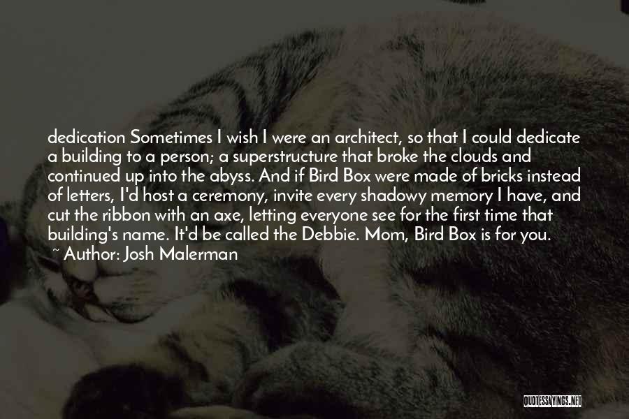 Dedication To Mom Quotes By Josh Malerman